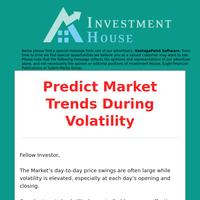 Predict Market Trends During Volatility