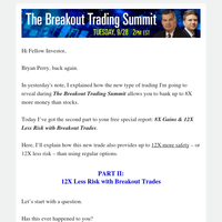 (Special Report, Part II) 12X Less Risk With This New Trade