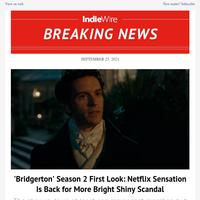 'Bridgerton' Season 2 First Look: Netflix Sensation Is Back for More Bright Shiny Scandal