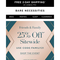 25% Off In This Email | Friends & Family Event
