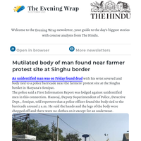 The Evening Wrap: Mutilated body of man found near farmer protest site at Singhu border