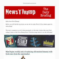 Your NewsThump Daily Briefing for Wed, 20 Oct