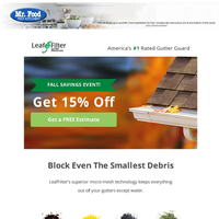 Get 15% OFF LeafFilter and stay off the ladder for good