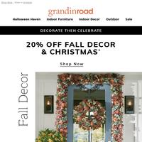 Ready, set...Save 20% on Fall Decor & Christmas now