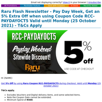 Raru Flash Newsletter - Pay Day Week, Get an 5% Extra Off when using Coupon Code RCC-PAYDAYOCT5 Valid until Monday (25 October 2021) - T&Cs Apply