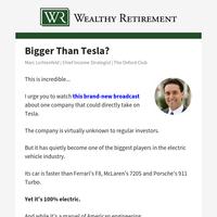 Bigger Than Tesla?