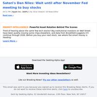 AAPL: Satori's Dan Niles: Wait until after November Fed meeting to buy stocks