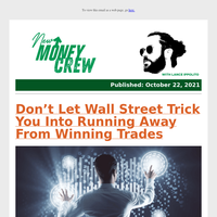 Don't Let Wall Street Trick You Into Running Away From Winning Trades