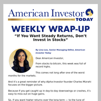 """""""If You Want Steady Returns, Don't Invest in Stocks"""""""