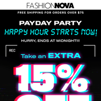 Payday Party!🎉 EXTRA 15% OFF 🎉Starts NOW!